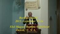 Barkóci Alexander / 290. Barkóci Sándor a detroiti Első Magyar Baptista Gyülekezetben - U.S.A., 27.09.2015, HU