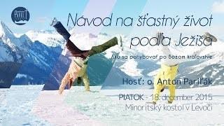 Pariľák Anton / Anton Pariľák - Návod na šťastný život podľa Ježiša - 8.12.2015