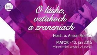 Pariľák Anton / Anton Pariľák - O láske, vzťahoch a zraneniach - 12.6.2015