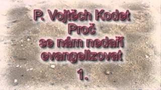 Kodet Vojtech / Proč se nám nedaří evangelizovat,p.Vojtech Kodet 1.časť