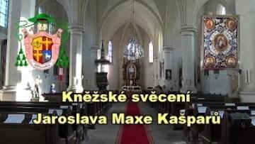 Kašparů Max / Kněžské svěcení Jaroslava Maxe Kašparů HD