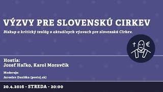 Haľko Jozef / Výzvy pre slovenskú cirkev │ Jozef Haľko, Karol Moravčík │ 20.04.2016