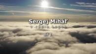 Miháľ Sergej / 2. díl - Sergej Miháľ v rádiu Logos