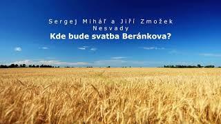Miháľ Sergej / Sergej Miháľ a Jiří Zmožek - Nesvady - Kde bude svatba Beránkova?