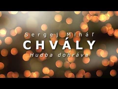 Miháľ Sergej / Sergej Miháľ - chvály - HUDBA DOHRÁVA