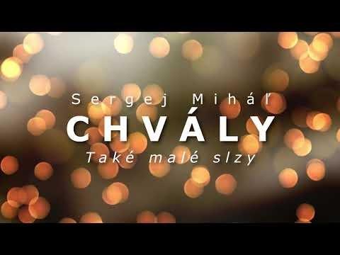 Miháľ Sergej / Sergej Miháľ - chvály - TAKÉ MALÉ SLZY
