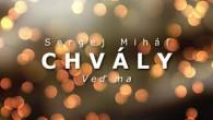 Miháľ Sergej / Sergej Miháľ - chvály - VEĎ MA DÁL DO TICHA