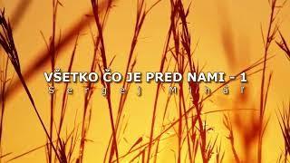 Miháľ Sergej / VŠETKO ČO JE PRED NAMI - 1 - Sergej Miháľ