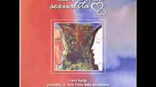 Hudák Pavol / 15 - O sexualite, panenstve a sile lásky - Pavol Hudák