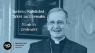 Zvolenský Stanislav / Správa o Katolíckej Cirkvi na Slovensku │ Mons. Stanislav Zvolenský │ 26.4.2019