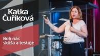 Slovo života Bratislava / Katka Čuříková - Boh nás skúša a testuje (30.6.2019)