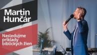 Slovo života Bratislava / Martin Hunčár - Nasledujme príklady biblických žien (12.5.2019)