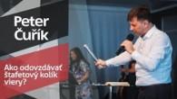 Slovo života Bratislava / Peter Čuřík - Ako odovzdávať štafetový kolík viery? (2.6.2019)