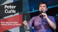 Slovo života Bratislava / Peter Čuřík - Boh má pre teba dobrý život už teraz (14.7.2019)