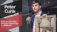 Slovo života Bratislava / Peter Čuřík - Kým je pre teba Kristus rozhoduje o všetkom! (15.12.2019)