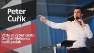 Slovo života Bratislava / Peter Čuřík - Vždy si vyber cestu Ducha! Niekomu balíš padák (10.3.2019)