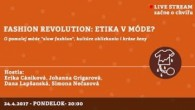 Bratislavské Hanusove Dni 2017 / Fashion revolution: Etika v móde? │ Cániková, Grigarová, Lapšanská, Nečasová │ 25.04.2017