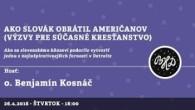Bratislavské Hanusove Dni 2018 / Ako Slovák obrátil Američanov │ o. Benjamín Kosnáč │ 26.04.2018