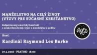 Bratislavské Hanusove Dni 2018 / Manželstvo na celý život │ Raymond Leo Kardinál Burke │ 27.04.2018