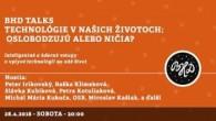 Bratislavské Hanusove Dni 2018 / Technológie v našich životoch: Oslobodzujú alebo ničia? │ 28.04.2018