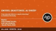 Bratislavské Hanusove Dni 2018 / Zmysel skautingu, aj dnes? │ Košťál, Gál, Šmid │ 28.04.2018