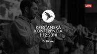 Kresťanské spoločenstvá - konferencie / Kresťanská konferencia Banská Bystrica 1.12.2018 - ráno