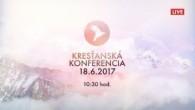 Kresťanské spoločenstvá - konferencie / Kresťanská konferencia Banská Bystrica 18.6.2017
