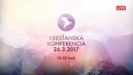 Kresťanské spoločenstvá - konferencie / Kresťanská konferencia Banská Bystrica 26.3.2017