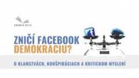 Nadácia POLIS / 2018.06.28 | Zničí facebook demokraciu?