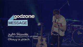 Slovák Julo / Godzone Message XXL | Julo Slovák - Obavy a strach