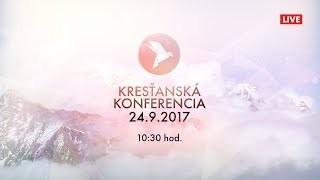 Kříž Jaroslav / Kresťanská konferencia Banská Bystrica 24.9.2017 Ráno