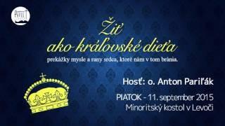 Pariľák Anton / Anton Pariľák - Žiť ako kráľovské dieťa - 11.9.2015