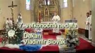 Hucík Pavol / Dekan Vladimír Slovák. 7. veľkonočná nedeľa 2018