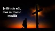 Haľko Jozef / Ježiš nás učí, ako sa máme modliť