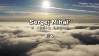 Miháľ Sergej / 5. díl - Sergej Miháľ v rádiu Logos
