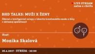 Bratislavské Hanusove Dni 2017 / BHD talks: muži x ženy │ Monika Skalová │ 26.04.2017