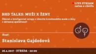 Bratislavské Hanusove Dni 2017 / BHD talks: muži x ženy │ Stanislava Gajdošová │ 26.04.2017