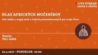 Bratislavské Hanusove Dni 2017 / Hlas afrických mučeníkov │ Petr Jašek │ 24.04.2017