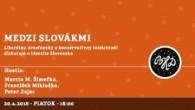 Bratislavské Hanusove Dni 2018 / Medzi Slovákmi │ Šimečka, Mikloško, Zajac │ 20.04.2018