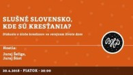 Bratislavské Hanusove Dni 2018 / Slušné Slovensko │ Juraj Šeliga, Juraj Šúst │ 20.04.2018
