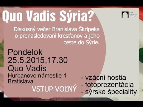 Škripek Branislav / Quo Vadis Sýria?  Branislav Škripek & hostia