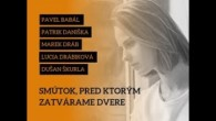 Bratislavské Hanusove Dni 2019 / BHD Life │SMÚTOK PRED KTORÝM ZATVÁRAME DVERE │ Babál, Daniška, Dráb, Drábiková, Škurla